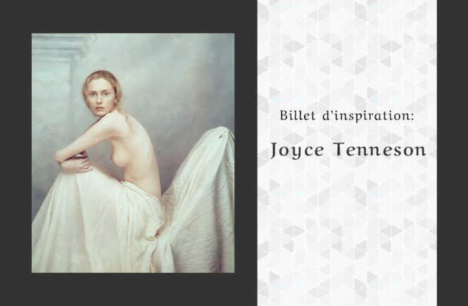 Billet d'inspiration Joyce Tenneson