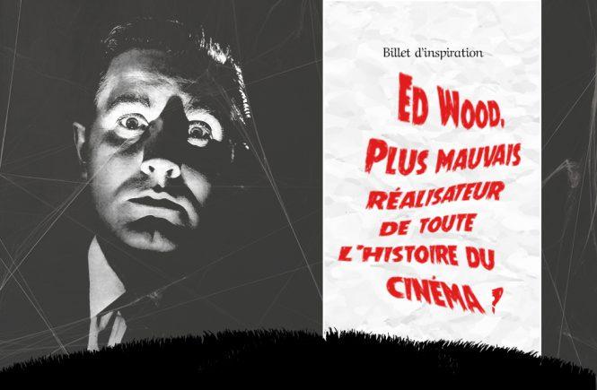 Ed Wood plus mauvais réalisateur de tous les temps ?
